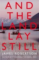 'And the Land Lay Still' by James Robertson