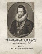 'The Apparelling of Truth: Literature and Literary Culture in the Reign of James VI; A Festschrift for Roderick J. Lyall'