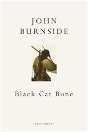 'Black Cat Bone' by John Burnside