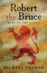 'Robert the Bruce: King of the Scots' by Michael Penman