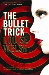 'The Bullet Trick' by Louise Welsh