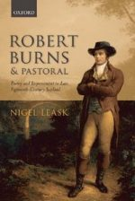 'Robert Burns and Pastoral: Poetry and Improvement in Late Eighteenth-Century Scotland' by Nigel Leask