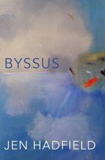 'Byssus'by Jen Hadfield