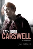 Catherine Carswell: A Biography by Jan Pilditch