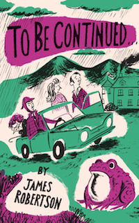 'To Be Continued…' by James Robertson