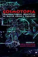 'Cosmotopia: Transnational Identities in David Greig's Theatre edited' by Anja Müller and Clare Wallace