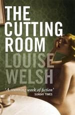 'The Cutting Room' by Louise Welsh