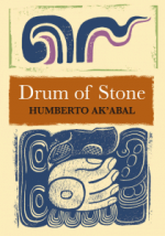 'Drum of Stone' by Humberto Ak'abal