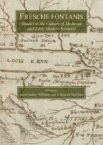 'Fresche fontanis: Studies in the Culture of Medieval and Early Modern Scotland'