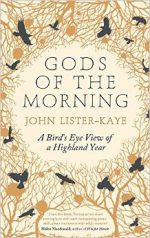 'Gods of the Morning: A Bird's-Eye View of a Highland Year' by John Lister-Kaye