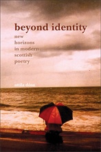 'Beyond Identity: New Horizons in Modern Scottish Poetry' by Atila Dosà