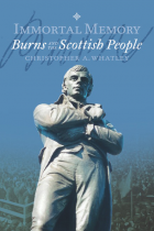 'Immortal Memory: Robert Burns and The Scottish People' by Christopher A. Whatley
