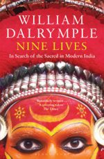 'Nine Lives: In Search of the Sacred in Modern India' by William Dalrymple
