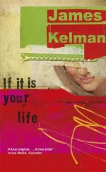 'If It Is Your Life' by James Kelman