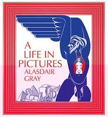 'A Life in Pictures' by Alasdair Gray
