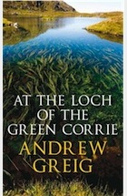 'At the Loch of the Green Corrie' by Andrew Greig