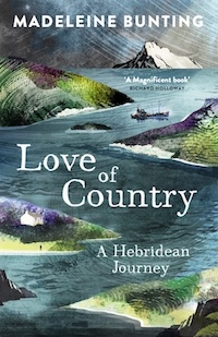 'Love of Country - A Hebridean Journey' by Madeleine Bunting