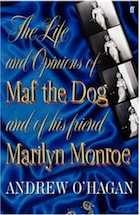 'The Life and Opinions of Maf the Dog, and of his His Friend Marilyn Monroe' by Andrew O'Hagan