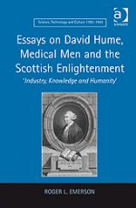 Essays on David Hume, Medical Men and the Scottish Enlightenment: 'Industry, Knowledge and Humanity' by Roger L Emerson