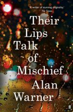 'Their Lips Talk of Mischief' by Alan Warner