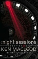'The Night Sessions' by Ken MacLeod