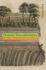 'Ossianic Unconformities: Bardic Poetry in the Industrial Age' by Eric Gidal