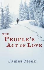 'The People's Act of Love' by James Meek