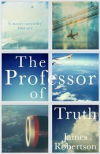 'The Professor of Truth' by James Robertson