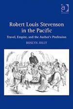 'Robert Louis Stevenson in the Pacific: Travel, Empire and the Author's Profession' by Roslyn Jolly