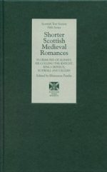'Shorter Scottish Medieval Romances: Florimond of Albany, Sir Colling the Knycht, King Orphius, Roswall and Lillian'