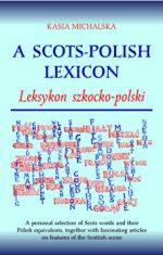 'A Scots-Polish Lexicon / Leksykon szkocko-polski'compiled by Kasia Michalska
