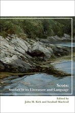 'Scots: Studies in its Literature and Language' eds. John M Kirk and Iseabail Macleod