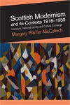 'Scottish Modernism and its Contexts 1918-1959: Literature, National Identity and Cultural Exchange' by Margery Palmer McCulloch