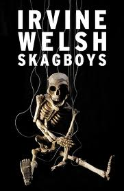 'Skagboys' by Irvine Welsh