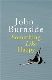 'Something Like Happy' by John Burnside