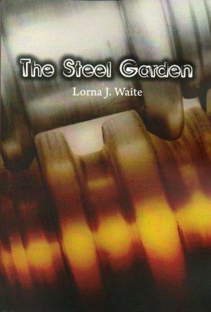 'The Steel Garden' by Lorna J. Waite