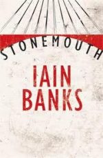 'Stonemouth' by Iain Banks
