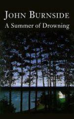 'A Summer of Drowning' by John Burnside