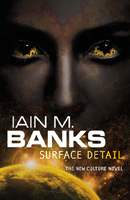'Surface Detail' by Iain M Banks