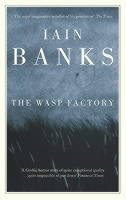 'The Wasp Factory' by Iain Banks