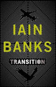 'Transition' by Iain Banks
