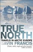 'True North' by Gavin Francis