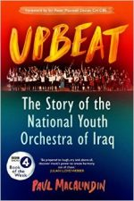 'Upbeat: The Story of the National Youth Orchestra of Iraq' by Paul MacAlindin