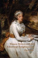 'Women Writers and the Edinburgh Enlightenment' by Pam Perkins