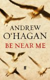 'Be Near Me' by Andrew O'Hagan