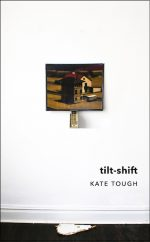 'tilt-shift' by Kate Tough
